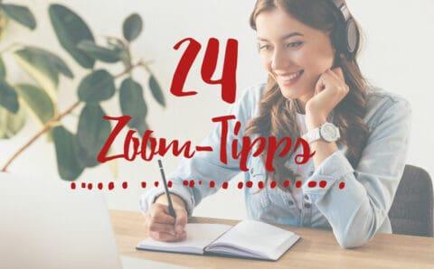 24 zoom tipps